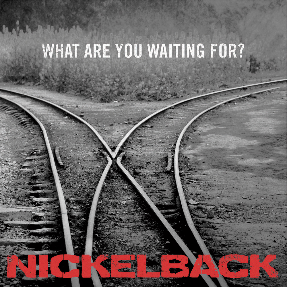 NICKELBACK – What Are You Waiting For?