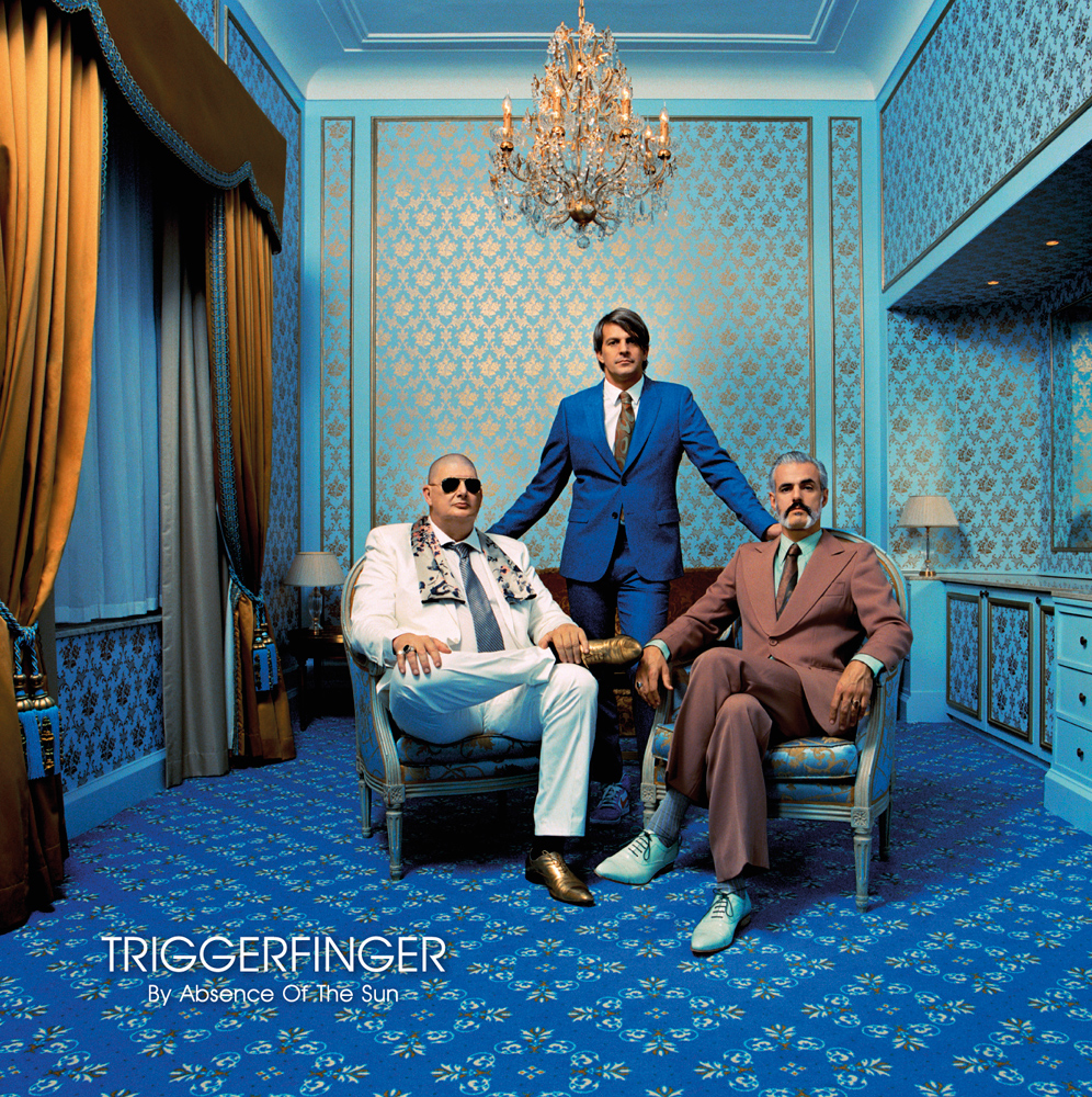 Triggerfinger – By Absence Of The Sun
