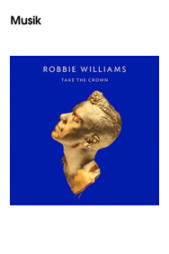 "Universal Music Group, Robbie Williams, ""Take The Crown"""